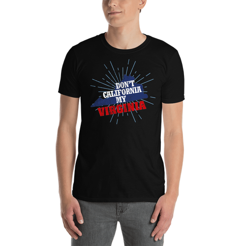 Don't California My Virginia! T-Shirt