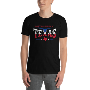 Don't California My Texas Longhorn Design T-Shirt