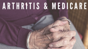 Does Medicare Cover Costs For Arthritis?