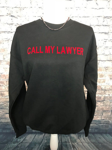 Call my lawyer sweatshirt
