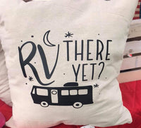 RV There Yet? Pillow