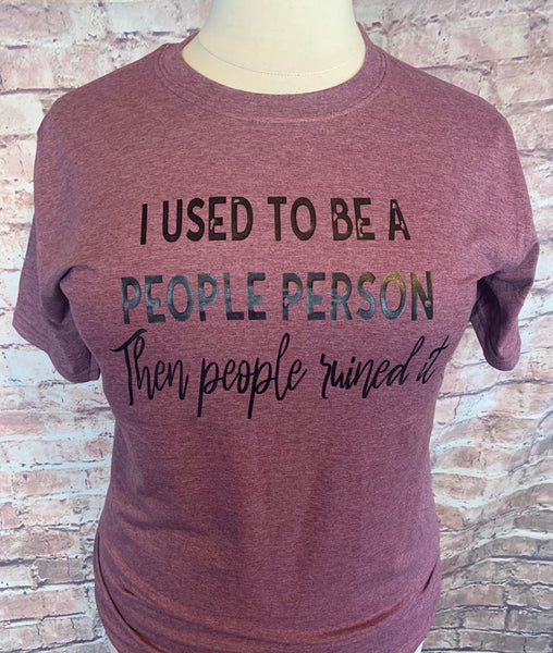 I used to be a people person then people ruined it