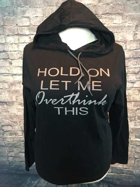 Hold on let me overthink this T-shirt hoodie