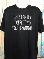 I'm silently correcting your grammar tshirt