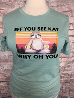 Eff you see Kay why oh you sloth