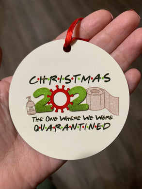 Christmas Friends 2020 Quarantine Ornament
