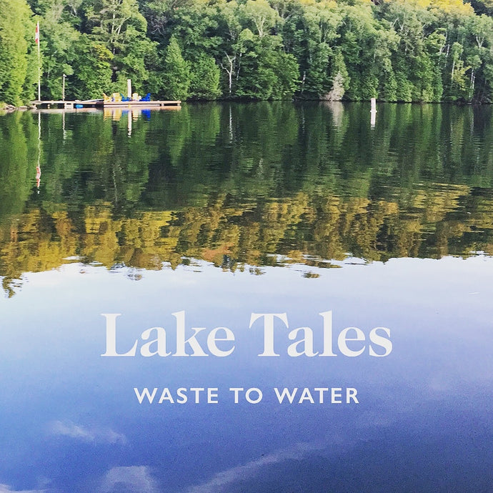 Lake Tales: Waste to Water