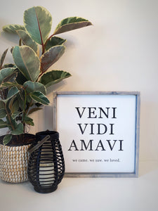 VENI VIDI AMAVI Wood Sign