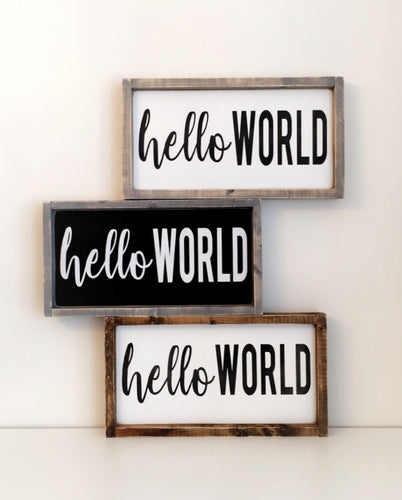Hello World Wood Sign