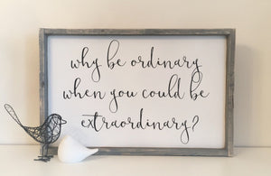 Why be ordinary