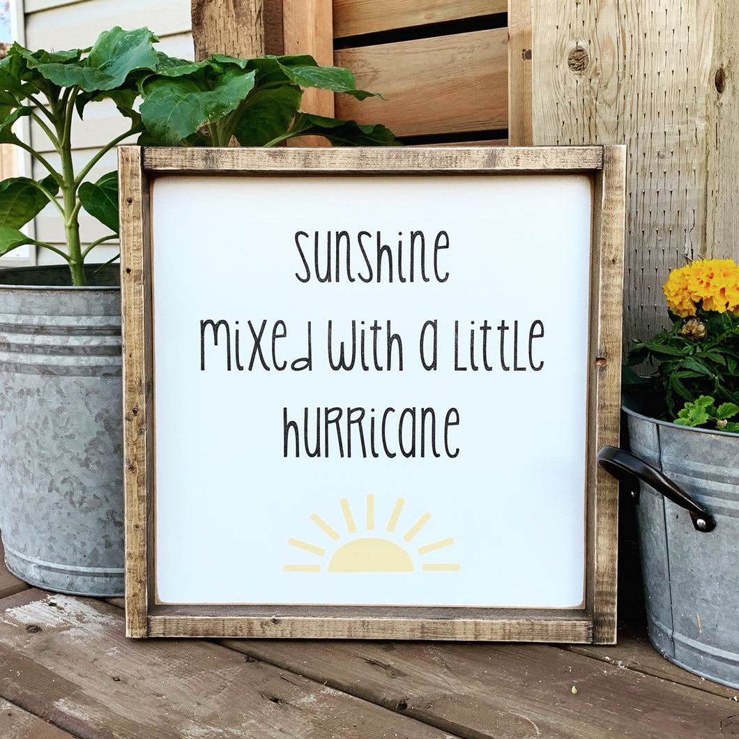 Sunshine mixed with a little Hurricane - Wood Sign