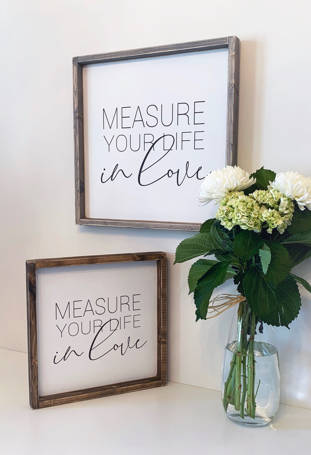 Measure Your Life In Love Wood Sign