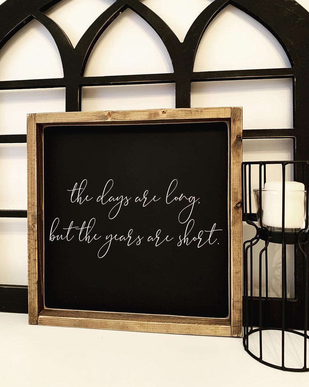 The days are long... - Wood Sign