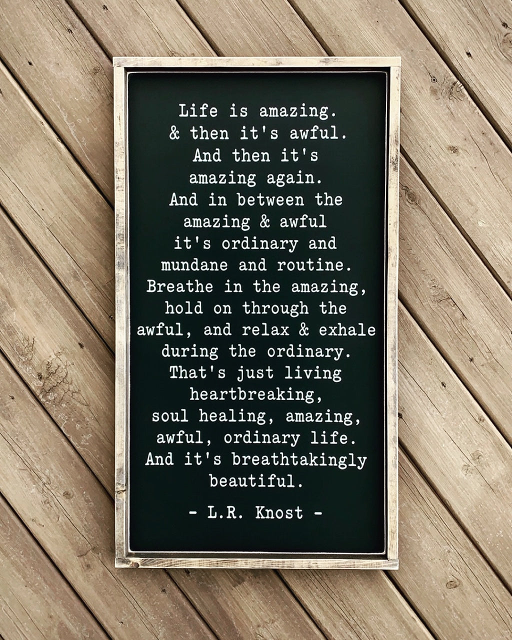 Life Is Amazing - L.R. Knost - Wood Sign