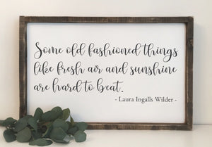 Old Fashioned Things - Laura Ingalls Wilder Wood Sign