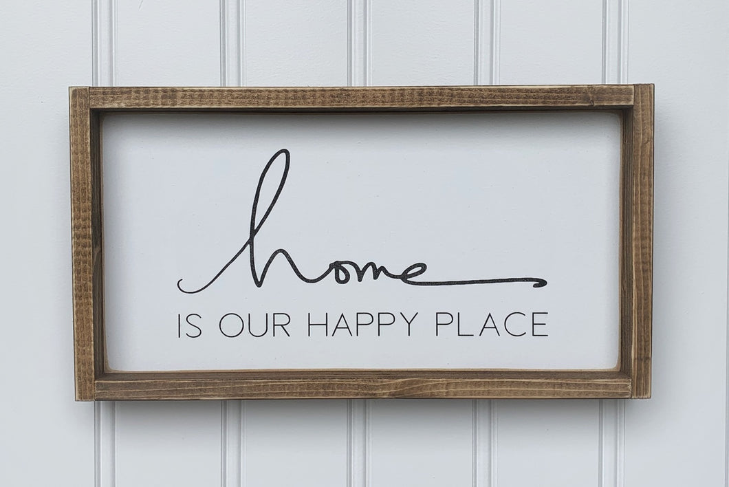 Home Is Our Happy Place Wood Sign