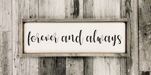 Forever and Always - New Design - Wood Sign