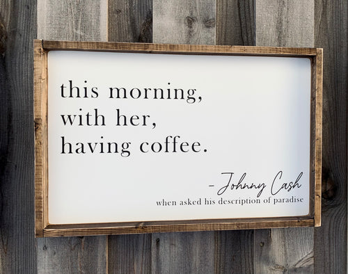 Johnny Cash Quote - Wood Sign