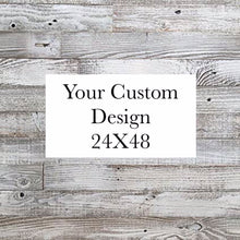 Load image into Gallery viewer, Custom 24 X 48 Wood Sign