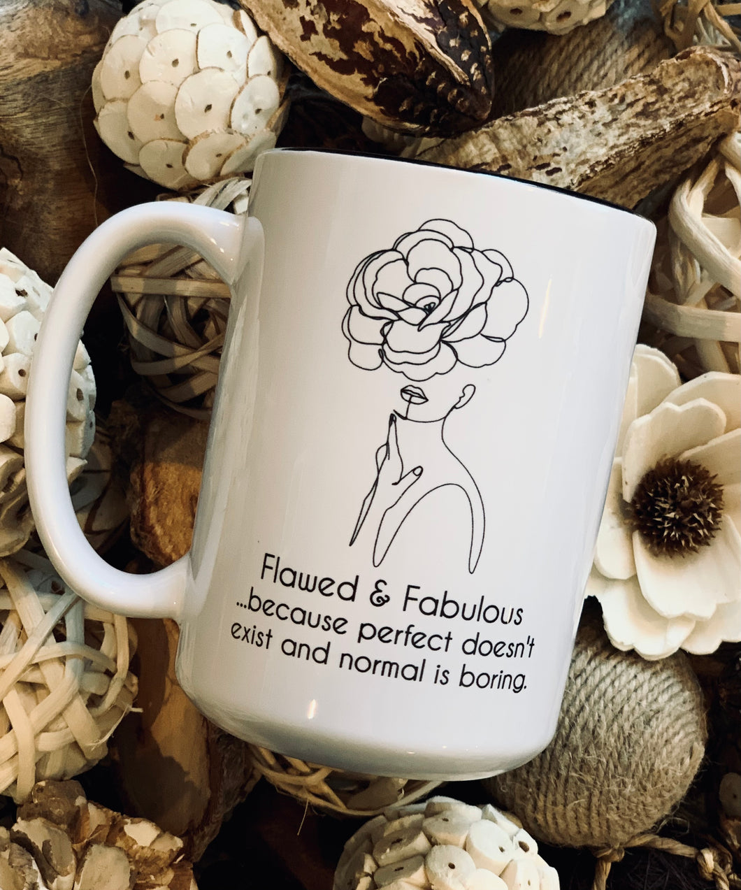 Flawed & Fabulous - Coffee Mug 15oz, printed in ink, dishwasher safe.