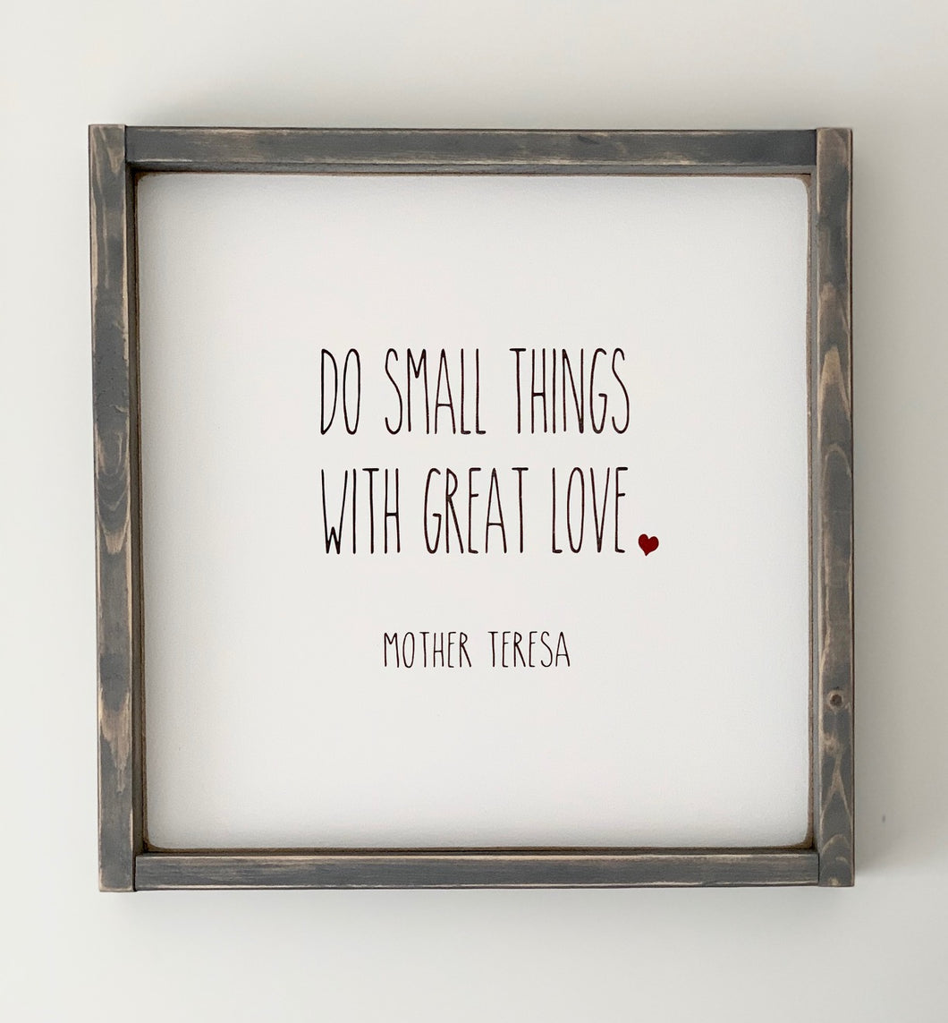Do things with great love - Wood Sign