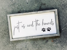 Load image into Gallery viewer, Just Us and The Hounds - Wood Sign