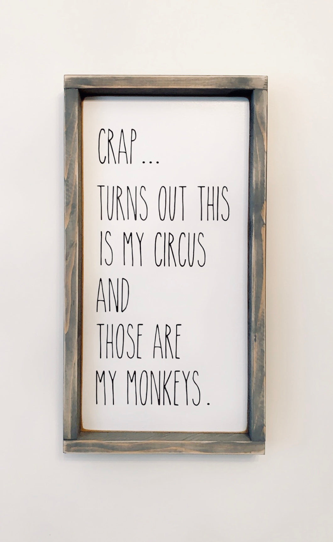My Circus, My Monkeys - Wood Sign