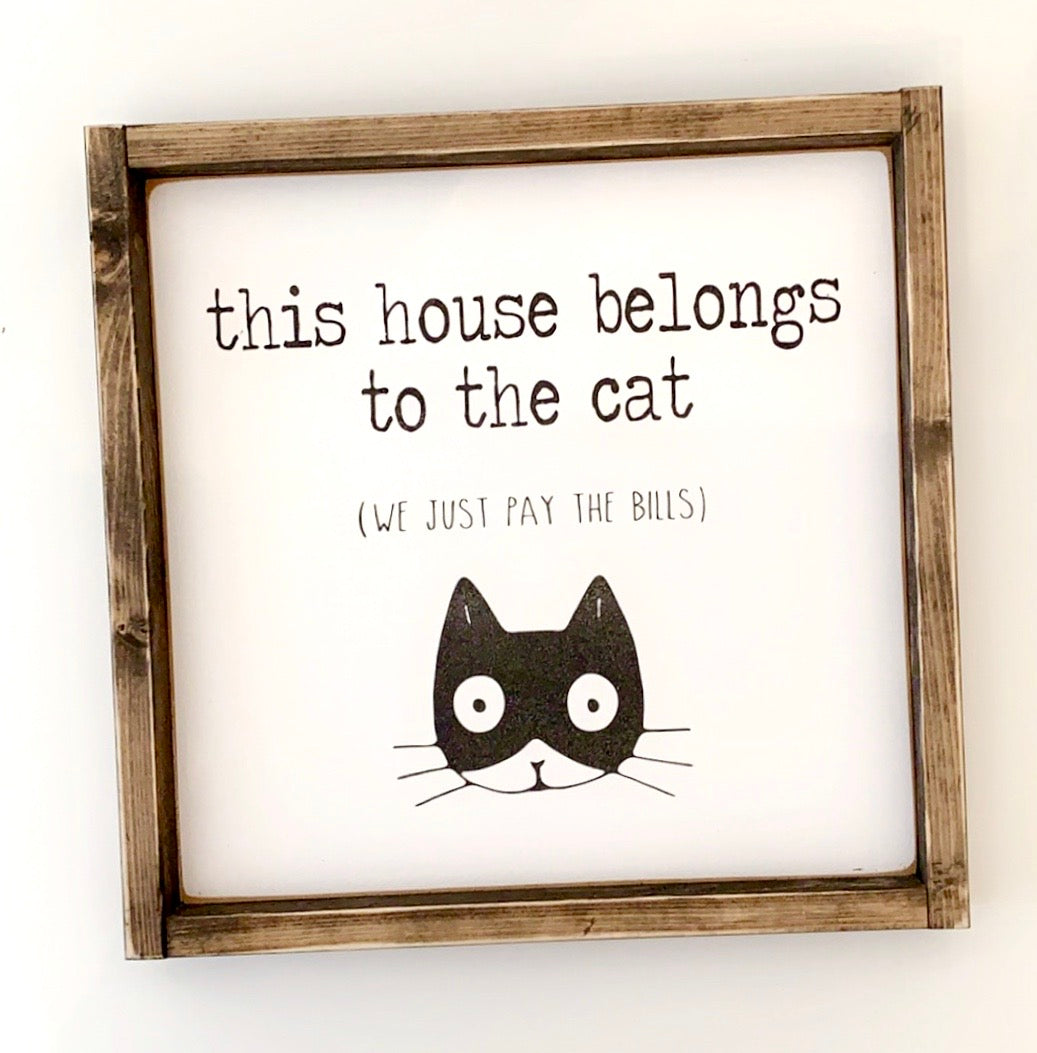 This House Belongs to the Cat(s) - Wood Sign