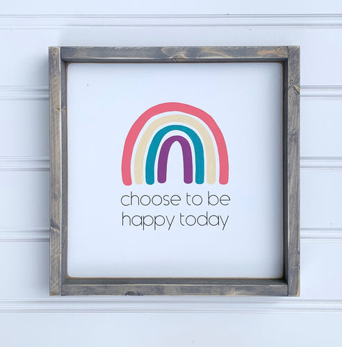 Choose to be Happy - Wood Sign