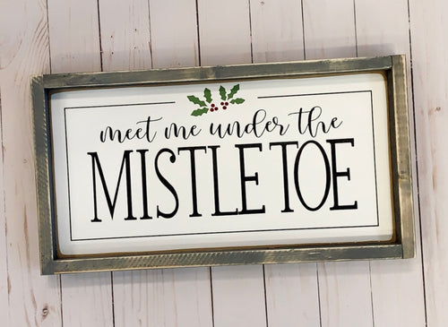Meet Me Under The Mistletoe Wood Sign Mini