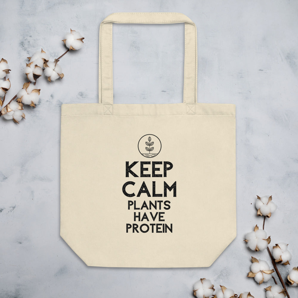 Keep Calm, Plants Have Protein Eco Tote Bag