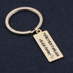 Together Forever - Never Apart Keychain