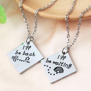 I'll Be Back, I'll Be Waiting - LDR Necklace