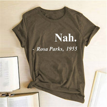 Load image into Gallery viewer, Rosa Parks Nah Tee