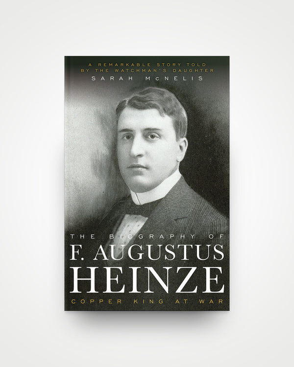 The Biography of F. Augustus Heinze