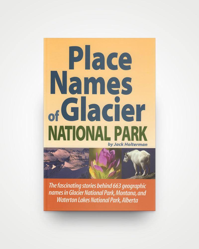 Place Names of Glacier National Park