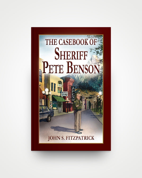 The Casebook of Sheriff Pete Benson