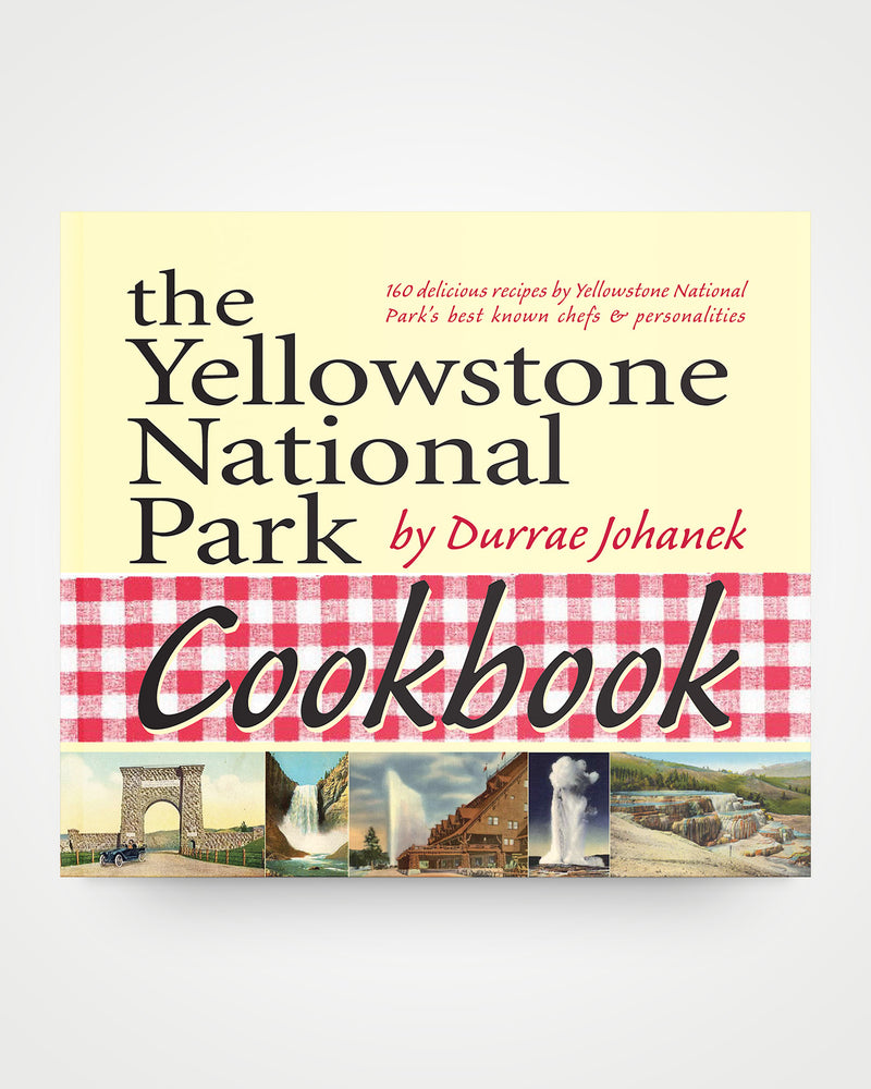 The Yellowstone National Park Cookbook