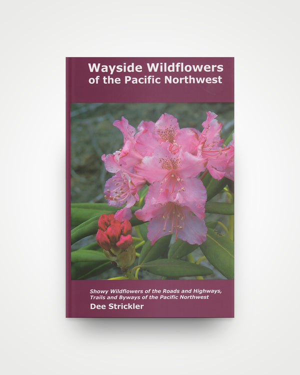 Wayside Wildflowers of the Pacific Northwest