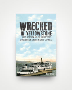 Wrecked in Yellowstone