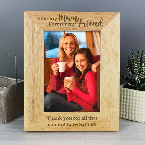 Personalised First My Mum Forever My Friend 5x7 Wooden Photo Frame