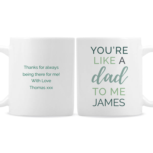 Personalised 'You're Like a Dad to Me' Mug white background
