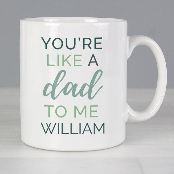 Personalised 'You're Like a Dad to Me' Mug lifestyle image