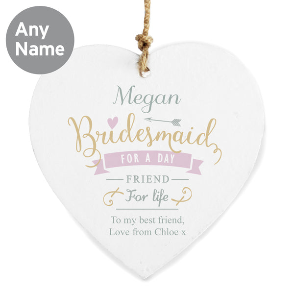 Personalised I Am Glad... Bridesmaid Wooden Heart Decoration with personalised name
