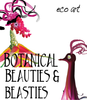 Botanical Beauties & Beasties