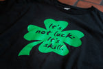 "Seint Black Shirt ""It's not luck It's Skill"""