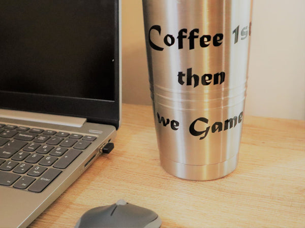 "Seint Travel Thermos ""Coffee 1st Then We Game"""
