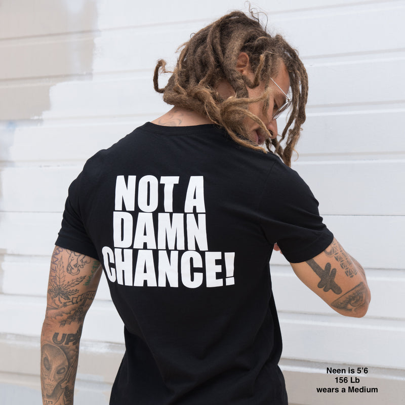 Not A Damn Chance Tee in Black