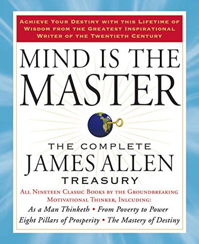 Mind is the Master: The Complete James Allen Treasury - Inmate Care Packages