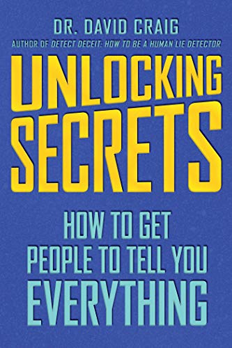 Unlocking Secrets: How to Get People to Tell You Everything - www.inmatecarepackage.net